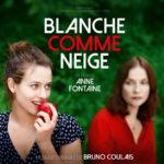 Blanche comme neige de Anne Fontaine