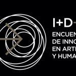 FORO I+D+C 2021-2022 «Encuentros de Innovación en Artes y Humanidades»