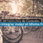 ¿Qué es la Metodología de Contexto para el aprendizaje de idiomas?