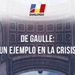 De Gaulle: ¿un ejemplo en la crisis?